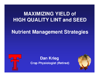Maximizing Yield of High Quality Lint and Seed. Nutrient Management Strategies