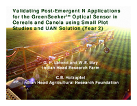 Validating Post-Emergent N Applications for the GreenSeekertm Optical Sensor in Cereals and Canola using Small Plot Studies and UAN Solution (Year 2)