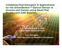 Validating Post-Emergent N Applications for the GreenSeekertm Optical Sensor in Cereals and Canola using Small Plot Studies and UAN Solution