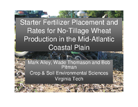Starter Fertilizer Placement and Rates for No-Tillage Wheat Production in the Mid-Atlantic Coastal Plain