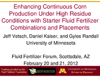 Enhancing Continuous Corn Production Under High Residue Conditions with Starter Fluid Fertilizer Combinations and Placements