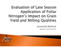 Evaluation of Late Season Application of Foliar Nitrogen's Impact on Grain Yield and Milling Qualities