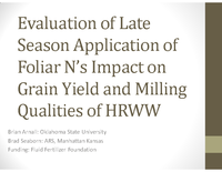 Evaluation of Late Season Application of Foliar N's Impact on Grain Yield and Milling Qualities of HRWW