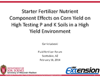 Starter Fertilizer Nutrient Component Effects on Corn Yield on High Testing P and K Soils in a High Yield Environment