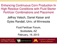 Enhancing Continuous Corn Production in High Residue Conditions with Fluid Starter Fertilizer Combinations and Placement