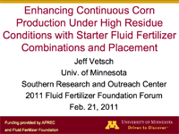 Enhancing Continuous Corn Production Under High Residue Conditions with Starter Fluid Fertilizer Combinations and Placement