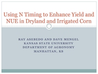 Using N Timing to Enhance Yield and NUE in Dryland and Irrigated Corn