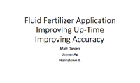 Fluid Fertilizer Application Improving Up-Time Improving Accuracy