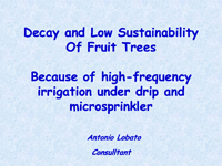 Decay and Low Sustainability Of Fruit Trees Because of High-Frequency Irrigation Under Drip and Microsprinkler
