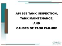 API 653 Tank Inspection, Tank Maintenance, and Causes of Tank Failure