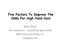 Five Factors To Improve The Odds For High Yield Corn