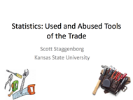 Statistics: Used and Abused Tools of the Trade