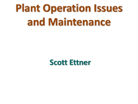 Plant Operations Issues and Maintenance