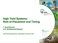 High Yields and the Role of Placement and Timing