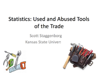 Statistics Use and Misuse