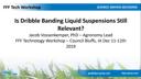 Is Dribble Banding Liquid Suspensions Still Relevant – Jake Vossenkemper
